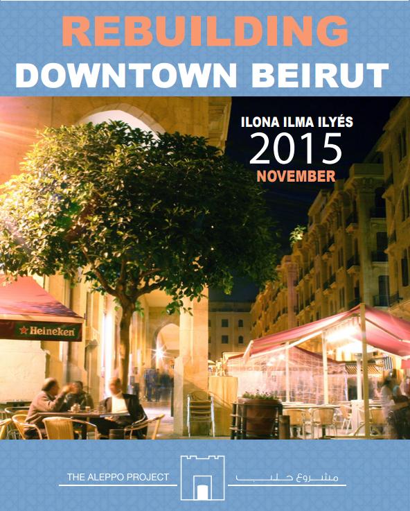 Rebuilding Downtown Beirut