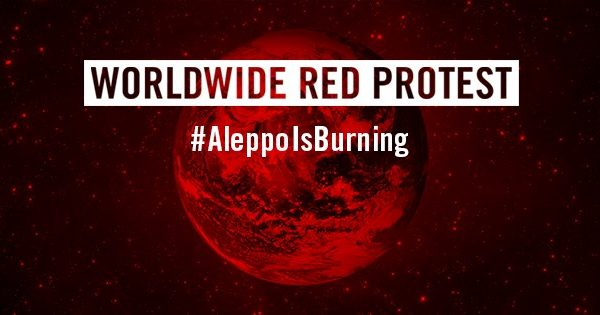 Aleppo Is Burning. World Wide Protests.